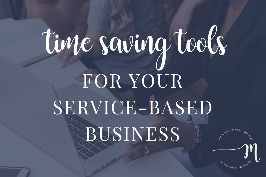 The Best Time-Saving Tools For Running Your Service-Based Business